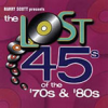 """The Lost 45s"" of the 70s & 80s CD Volume 1!"